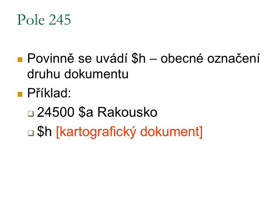 Pole 245 24500 $a Rakousko $h [kartografický dokument]